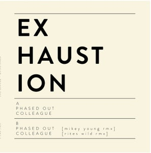 "Image of Exhaustion - Phased Out 12"" EP (12XU 082-1)"