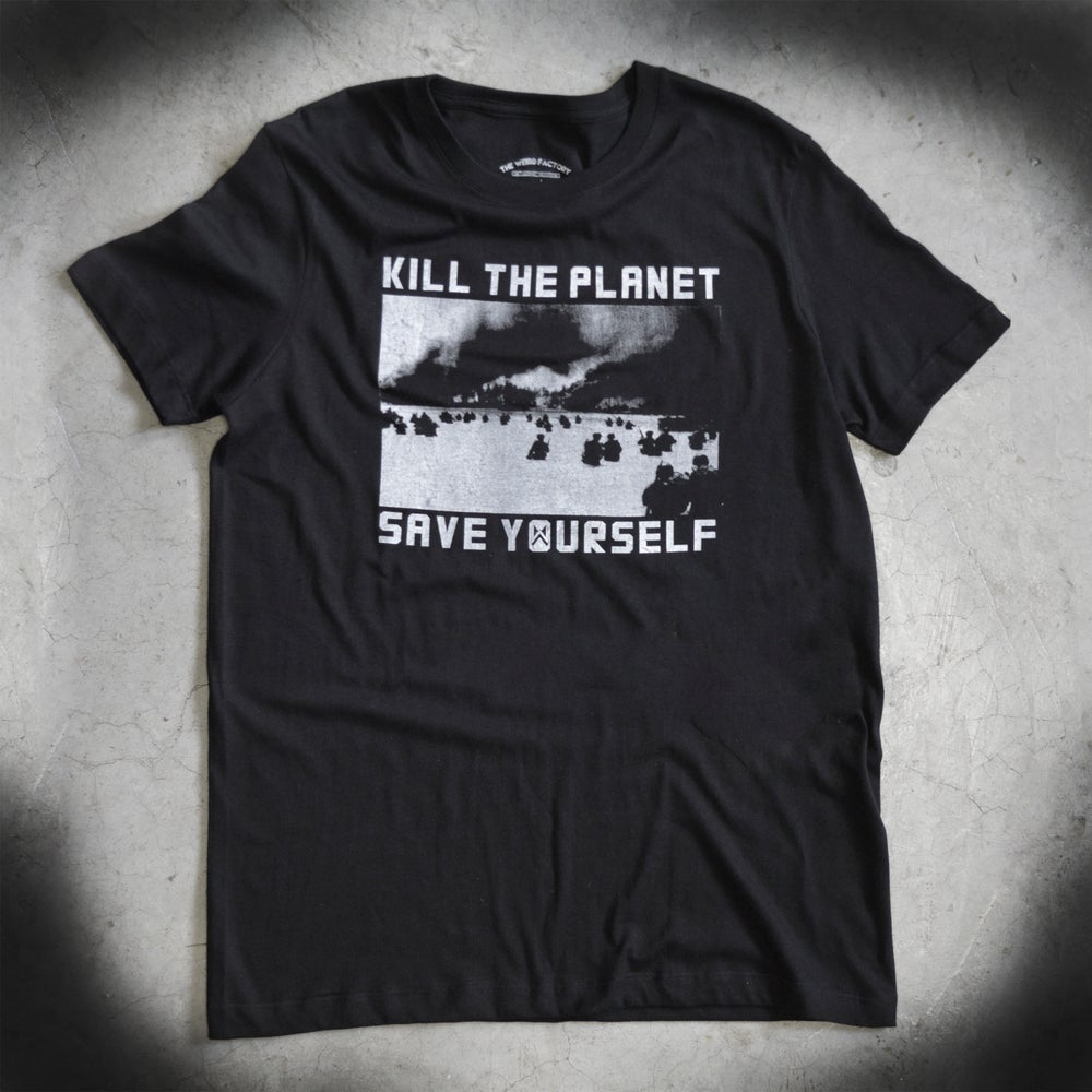 Image of KILL THE PLANET - SAVE YOURSELF ( BLACK )