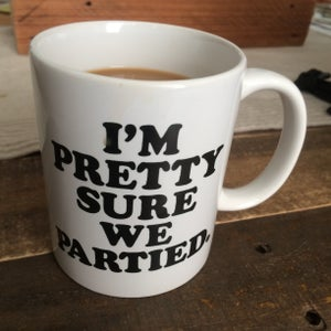 Image of I'm Pretty Sure We Partied Coffee Mug
