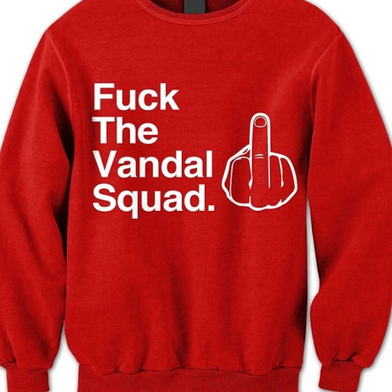 Image of Fuck The Vandal Squad Sweat Shirt