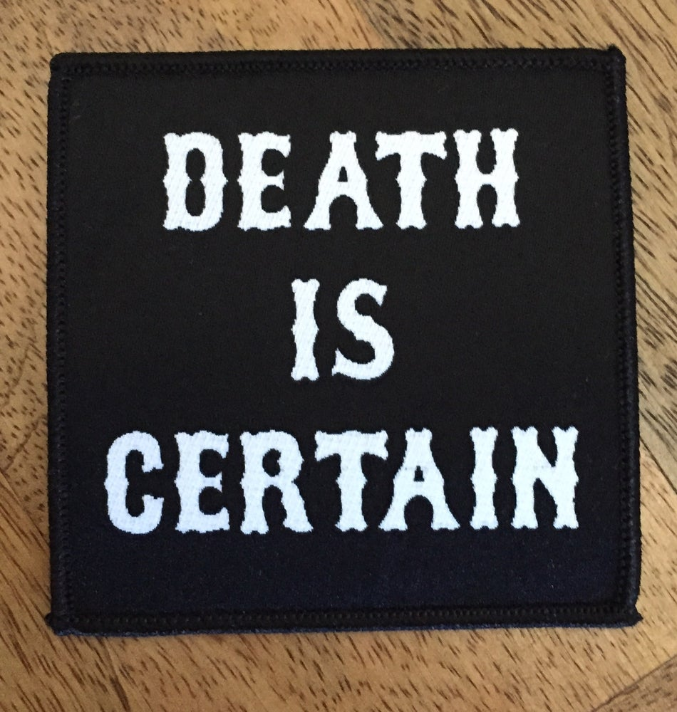 Image of DEATH IS CERTAIN PATCH
