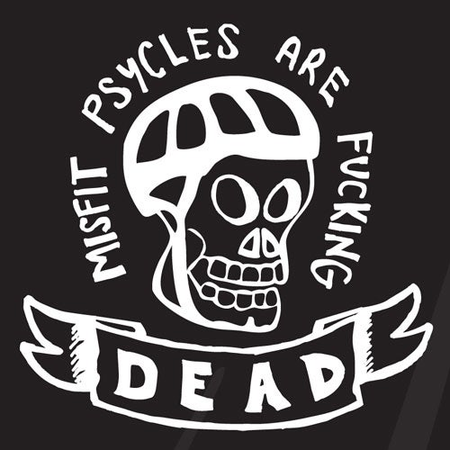 Image of Misfit Psycles Are Dead T Shirt