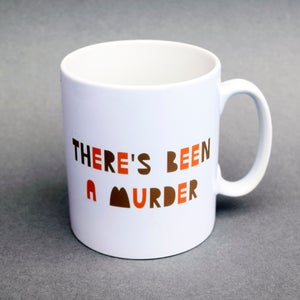 Image of 'There's Been a Murder' Mug