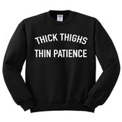 Image of Thick thighs thin patience (Sweatshirt)