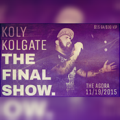 Image of THE FINAL SHOW - Koly Kolgate 11/19/2015