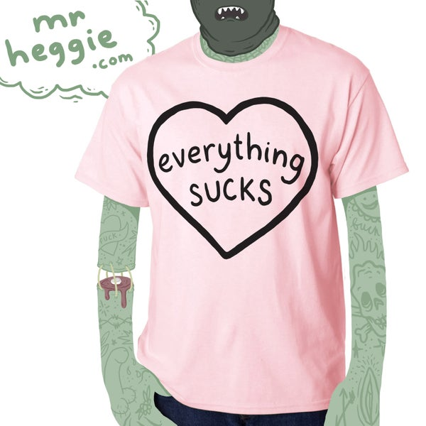 Image of everything sucks t shirt - pink