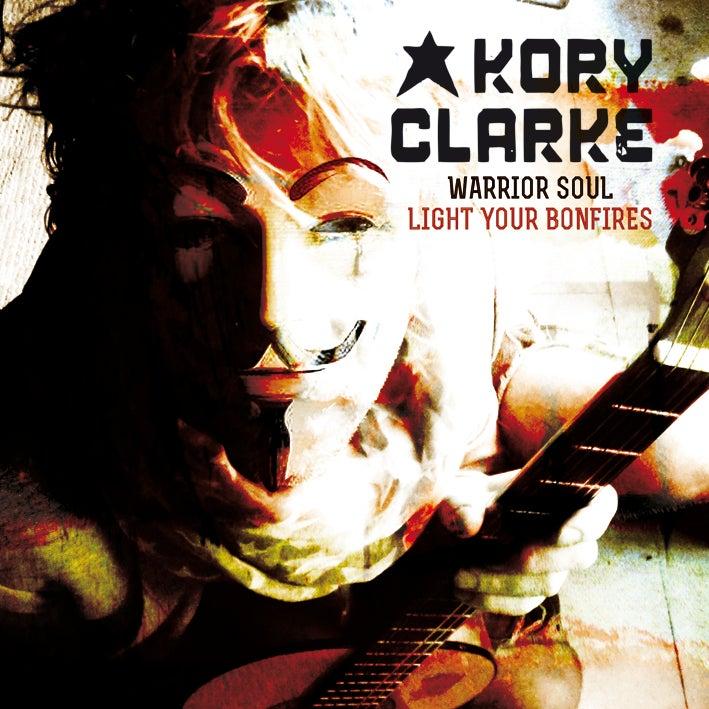 Image of KORY CLARKE / WARRIOR SOUL - Light Your Bonfires
