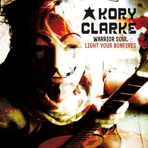 Image of KORY CLARKE / WARRIOR SOUL - Light Your Bonfires