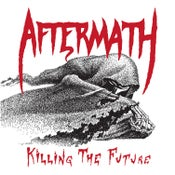 Image of AFTERMATH - Killing The Future [BOOTCAMP SERIES #24]