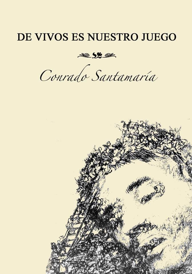 Image of De vivos es nuestro juego - Conrado Santamaría