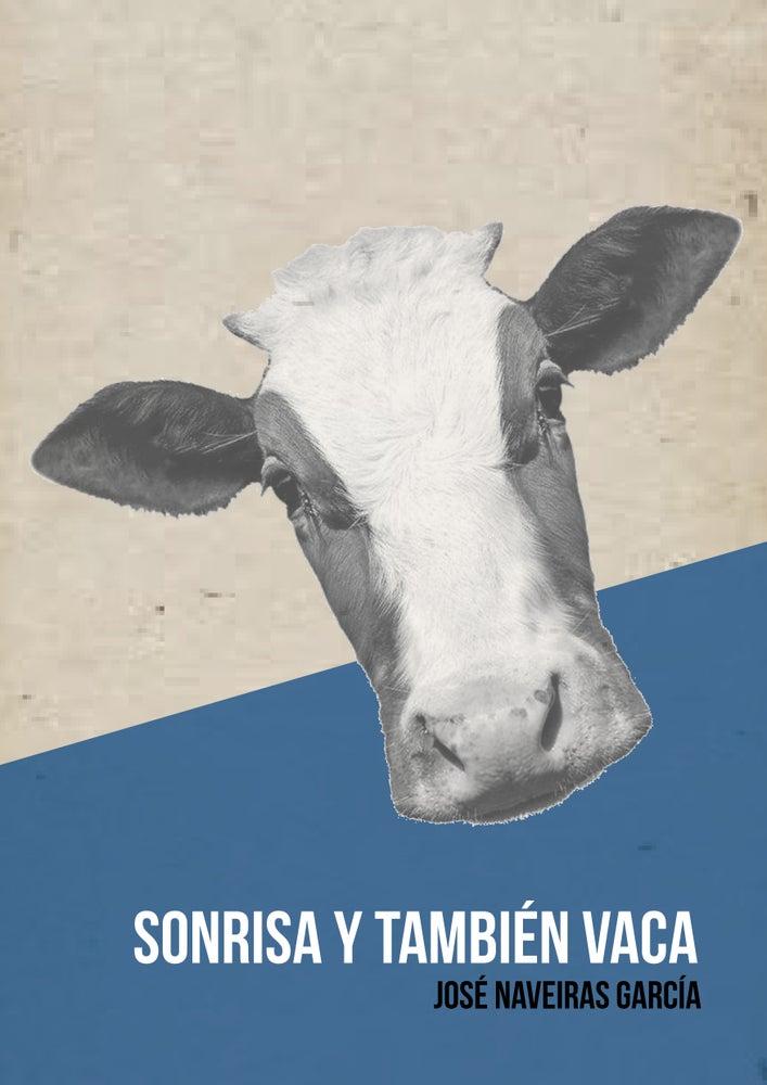 Image of Sonrisa y también vaca - José Naveiras