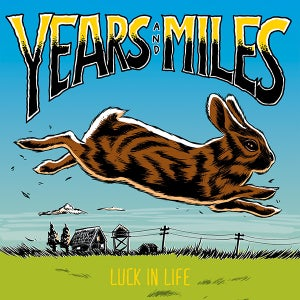 Image of Years and Miles - Luck In Life