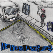 Image of Who Killed Robby Sager?! (LP)