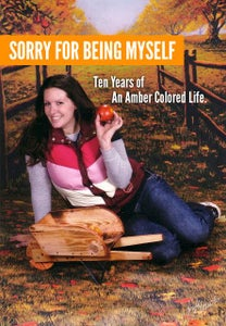 Image of Sorry For Being Myself: 10 Years of An Amber Colored Life, Vol. 1 (signed by the author)