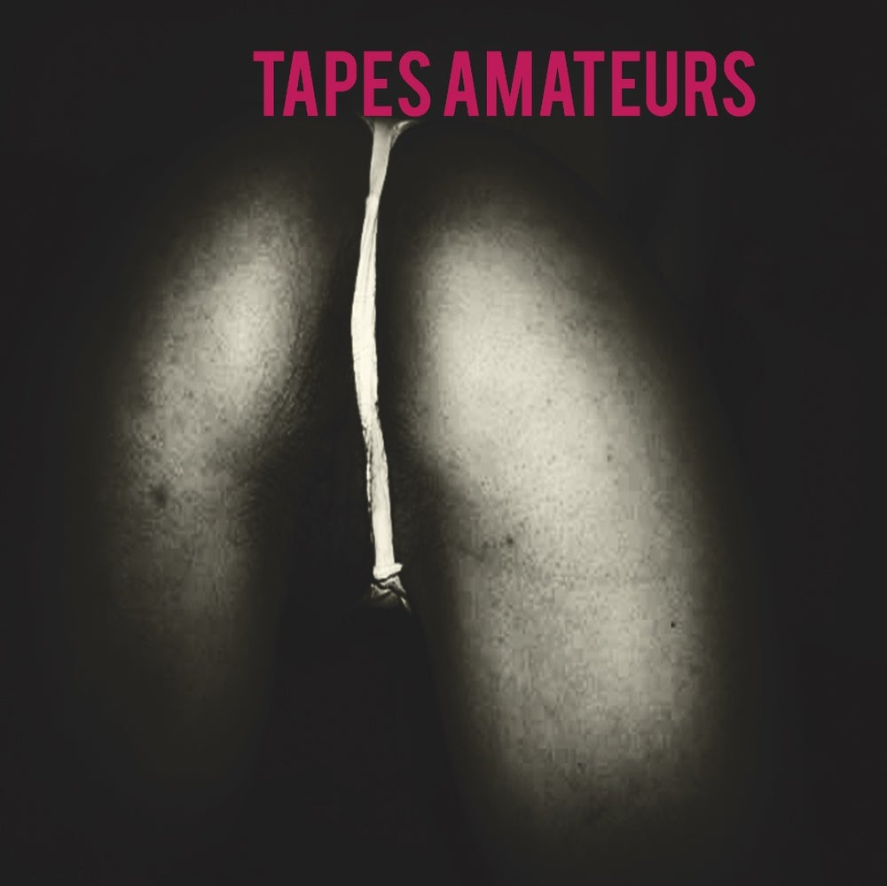 Image of Tapes Amateurs