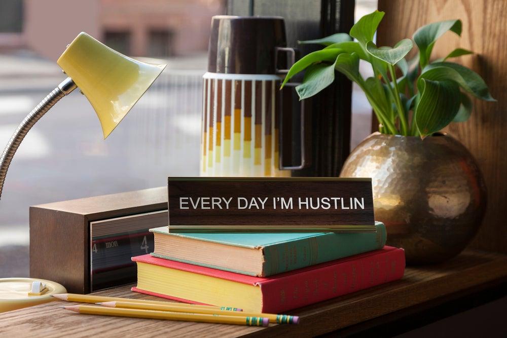 Image of EVERYDAY I'M HUSTLIN nameplate