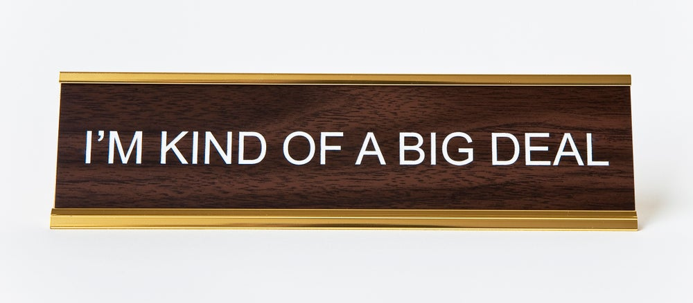 Image of I'M KIND OF A BIG DEAL nameplate