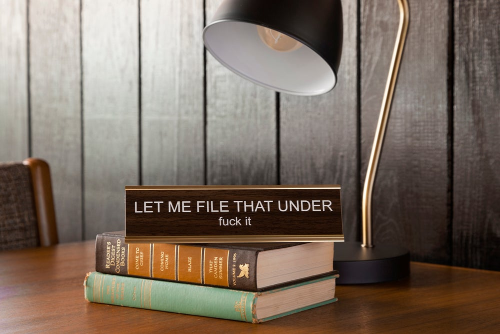 Image of LET ME FILE THAT UNDER fuck it nameplate