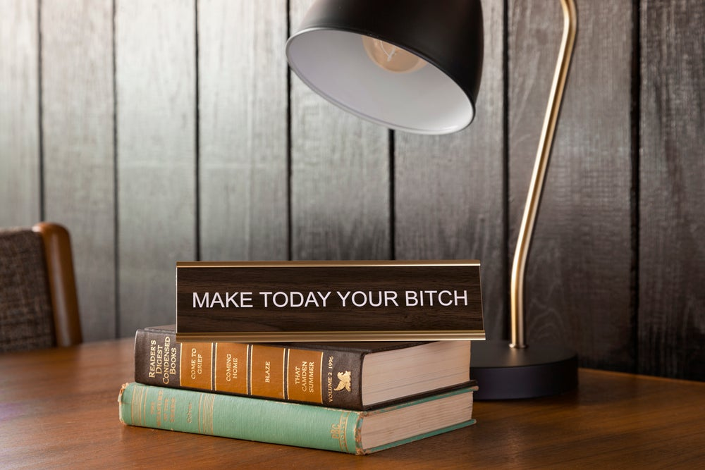 Image of MAKE TODAY YOUR BITCH nameplate