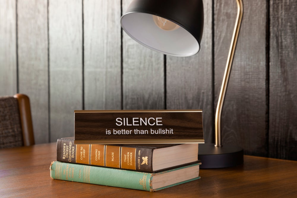 Image of SILENCE is better than bullshit nameplate