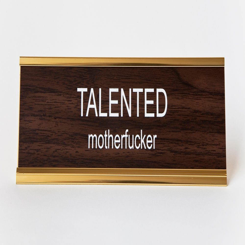 Image of TALENTED motherfucker nameplate
