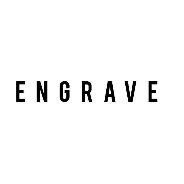Image of ENGRAVE ME