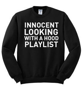 Image of Innocent looking with a hood playlist (Sweatshirt)