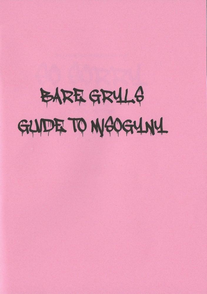 Image of Benjamin Edwin Slinger - Bare Gryls Guide to Misogyny