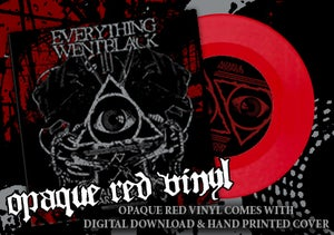 """Image of EVERYTHING WENT BLACK 7"""" RED VINYL"""