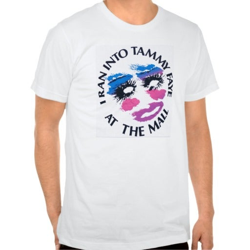 i ran into tammy faye at the mall t shirt