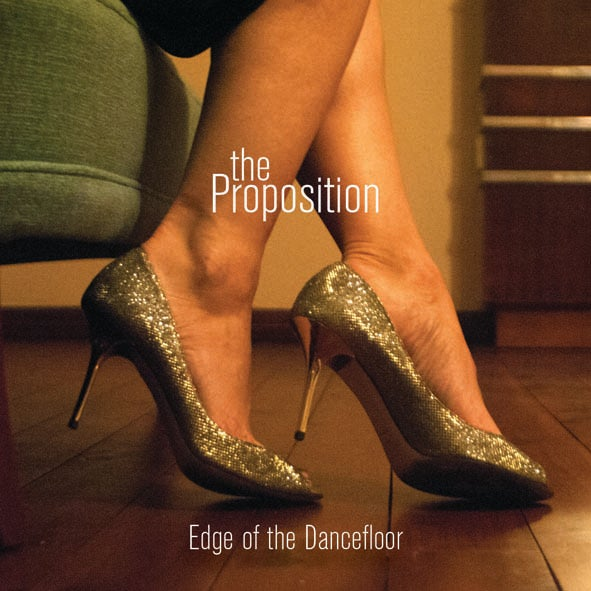 Image of The Proposition :: EDGE OF THE DANCEFLOOR