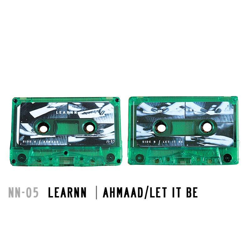 Image of NN-05 | LEARNN - Ahmaad / Let It Be Cassette