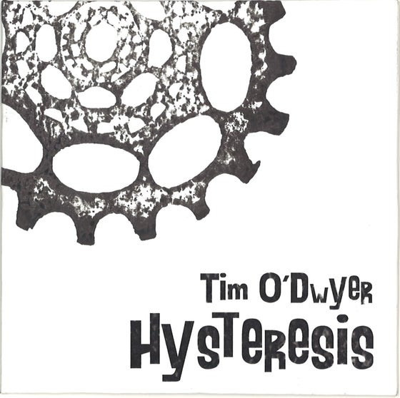 Image of Tim O'Dwyer - Hysteresis / CD