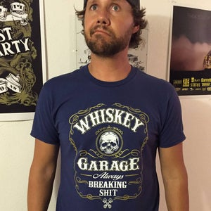 Image of Whiskey Garage Always Breaking Shit Blue - Limited