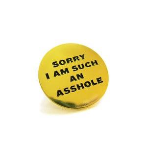Image of SORRY Enamel Pin