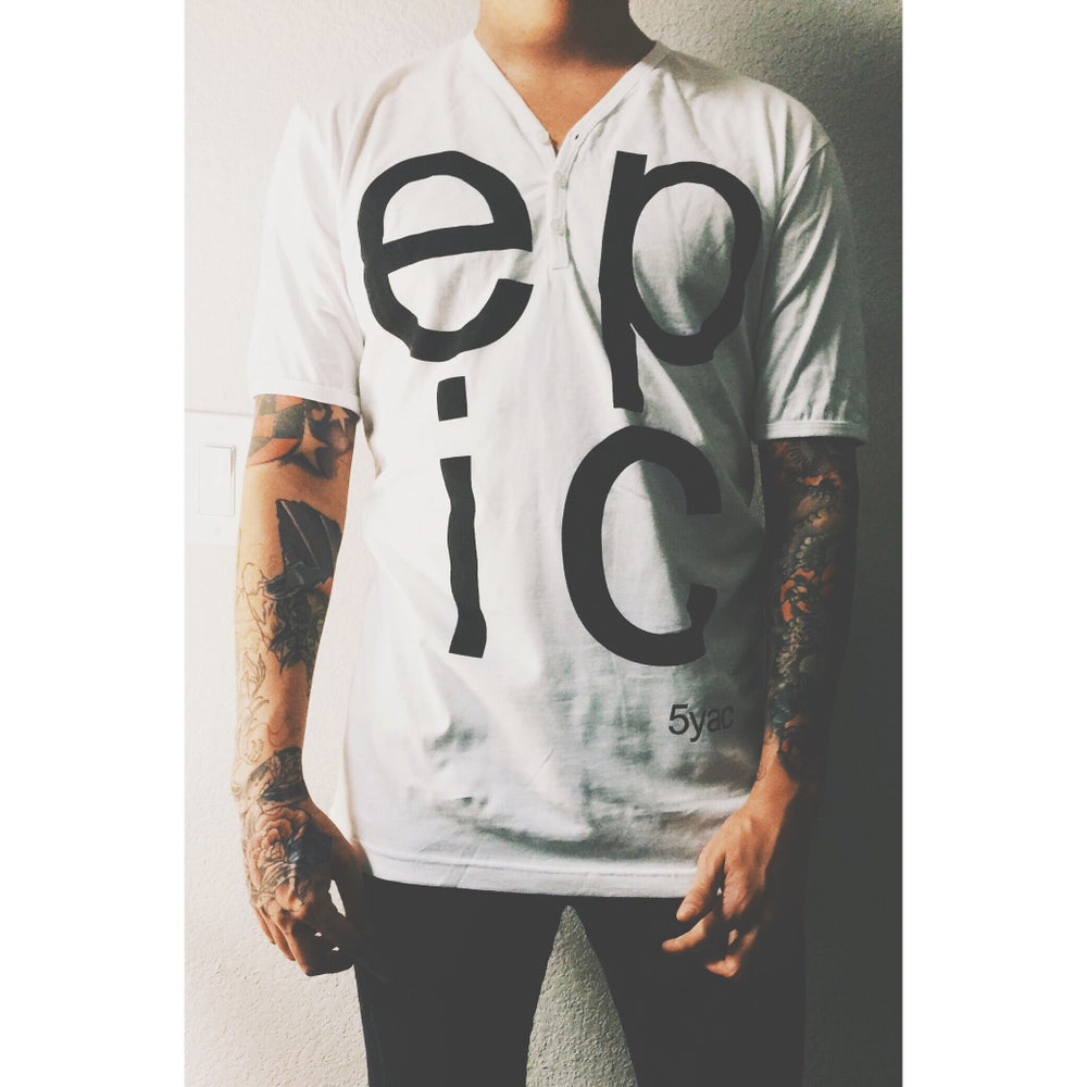 Image of EPIC T-Shirt