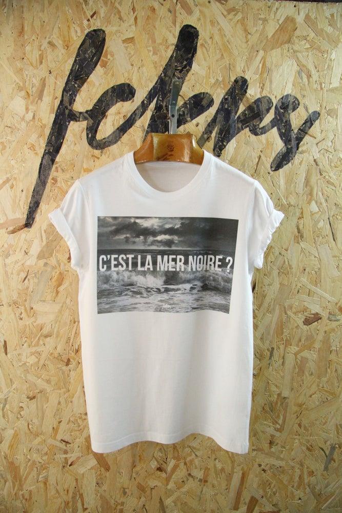 """Image of """"C'est la mer noire ?"""" By FCKRS®"""