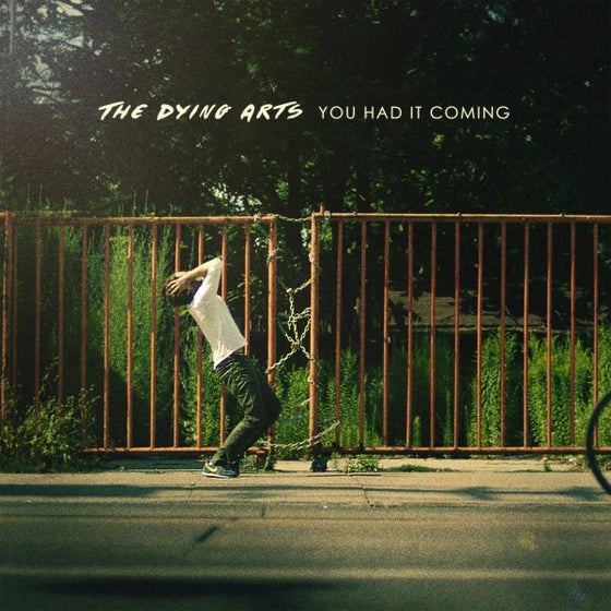 Image of The Dying Arts - You Had It Coming (CD)