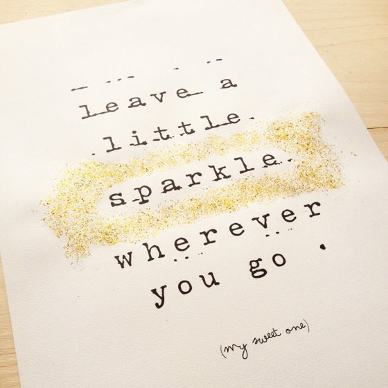 Image of ART PRINT | LEAVE A LITTLE SPARKLE