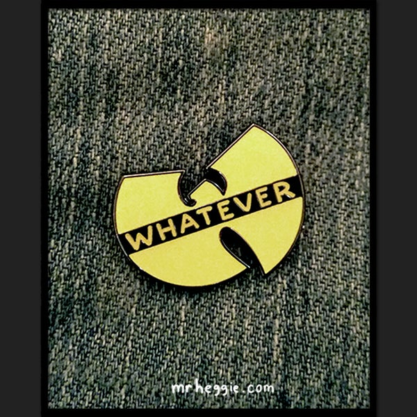 Image of wu tang whatever enamel pin