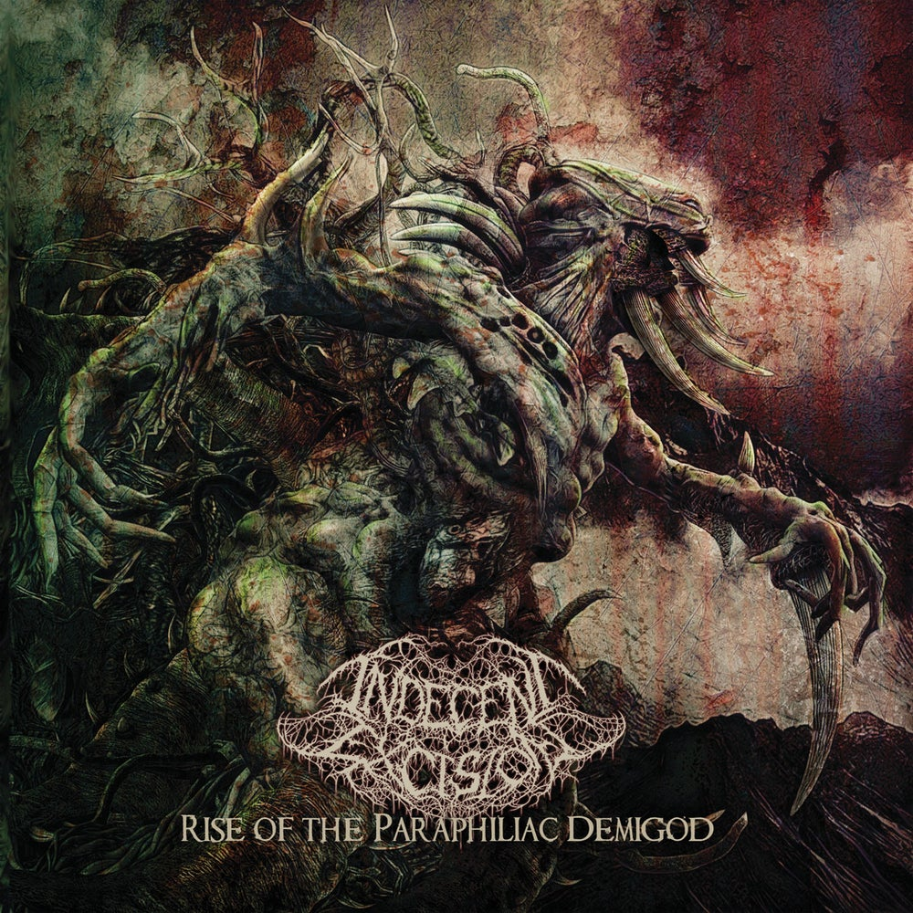 Image of Indecent Excision - Rise Of The Paraphiliac Demigod