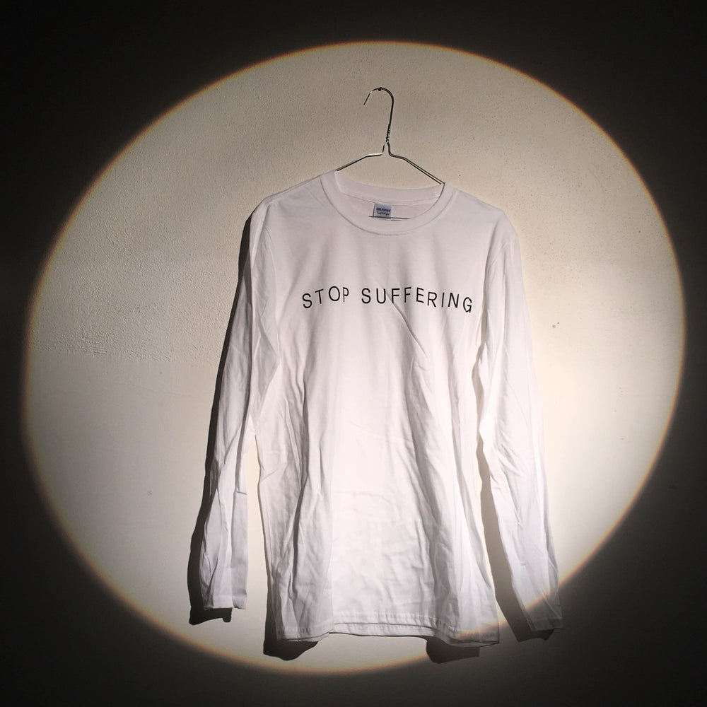 Image of STOP SUFFERING - LONG SLEEVE TSHIRT