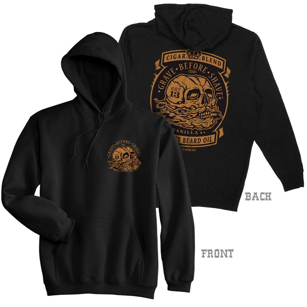 Image of GRAVE BEFORE SHAVE Cigar Blend Pull-Over Hoodie