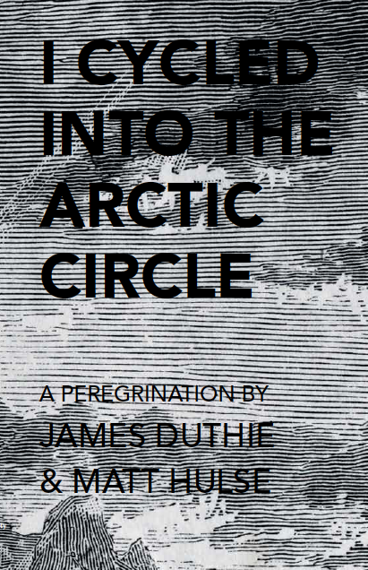 Image of The Dummy Jim Book: I Cycled Into The Arctic Circle (New Edition)