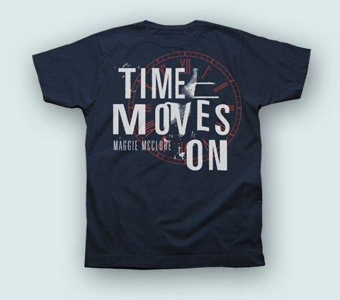 "Image of ""Time Moves On"" T-Shirt Maggie McClure"