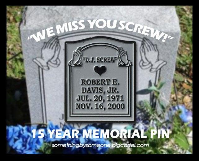 Image of DJ Screw Memorial Pin