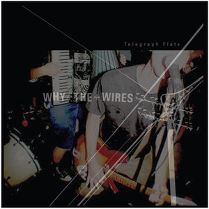 """Image of why+the+wires """"Telegraph Flats"""" LP"""