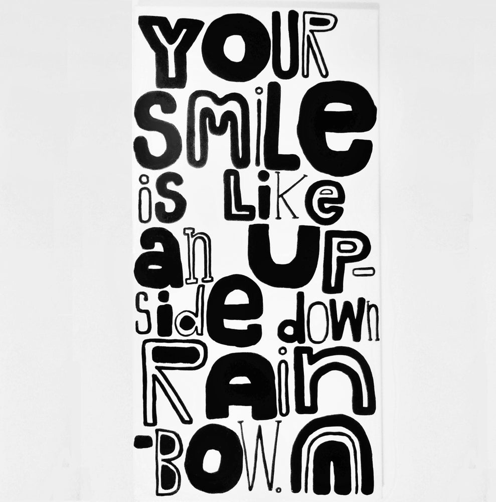 "Image of YoUR SMiLe iS LikE aN UPSidE dOWN RAiNbOW. - 15"" X 30"""