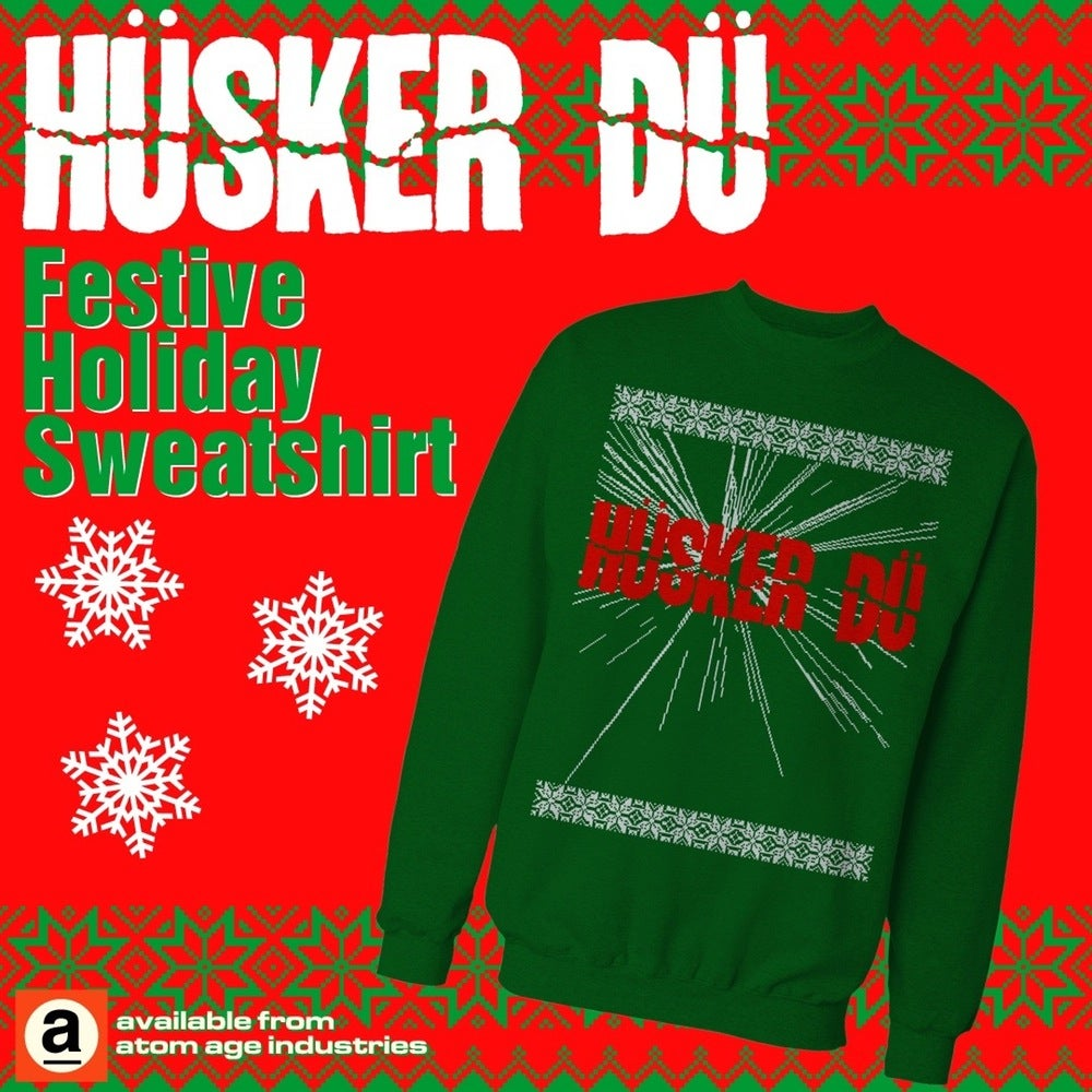 Image of HÜSKER DÜ: FESTIVE HOLIDAY SWEATSHIRT