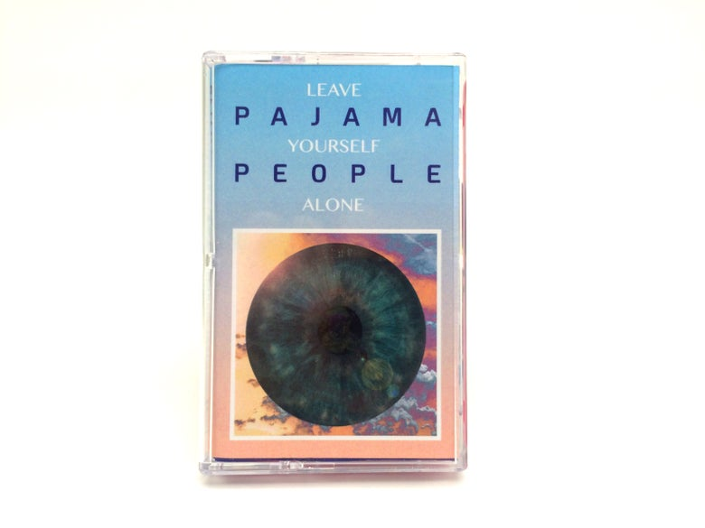 Image of Pajama People - Leave Yourself Alone